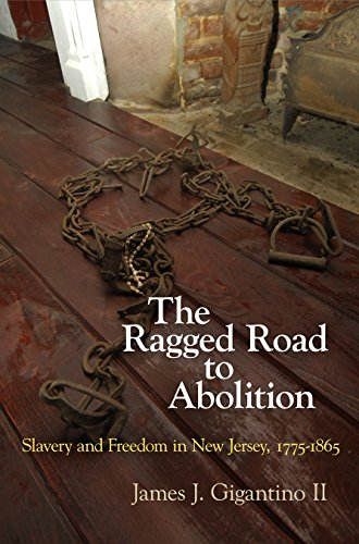 9780812246490: The Ragged Road to Abolition: Slavery and Freedom in New Jersey, 1775-1865