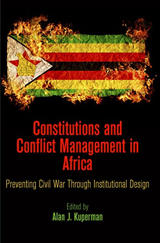 9780812246582: Constitutions and Conflict Management in Africa: Preventing Civil War Through Institutional Design (National and Ethnic Conflict in the 21st Century)