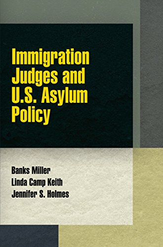 Immigration Judges and U.S. Asylum Policy (Hardcover): Banks Miller