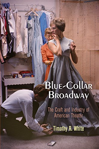 9780812246629: Blue-Collar Broadway: The Craft and Industry of American Theater