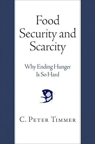 9780812246667: Food Security and Scarcity: Why Ending Hunger Is So Hard
