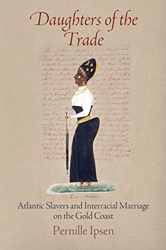 9780812246735: Daughters of the Trade: Atlantic Slavers and Interracial Marriage on the Gold Coast
