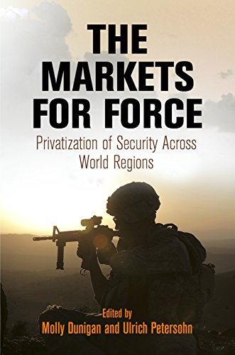9780812246865: The Markets for Force: Privatization of Security Across World Regions