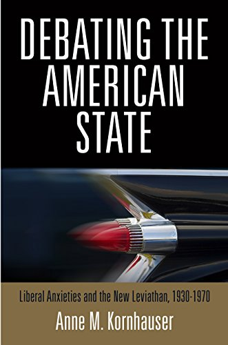 Debating the American State: Liberal Anxieties and the New Leviathan, 1930-1970 (Hardback): Anne M....