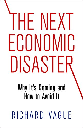 9780812247046: The Next Economic Disaster: Why It's Coming and How to Avoid It