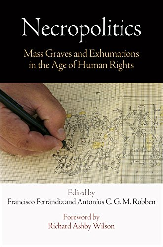 9780812247206: Necropolitics: Mass Graves and Exhumations in the Age of Human Rights (Pennsylvania Studies in Human Rights)