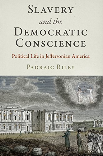 9780812247497: Slavery and the Democratic Conscience: Political Life in Jeffersonian America (Early American Studies)
