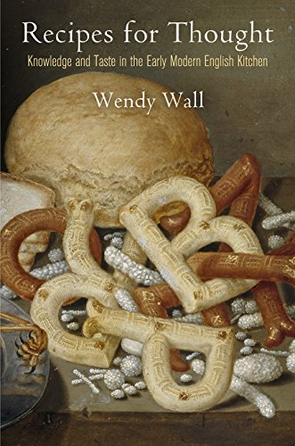 Recipes for Thought: Knowledge and Taste in the Early Modern English Kitchen (Hardback): Wendy Wall