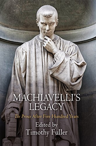 "9780812247695: Machiavelli's Legacy: ""The Prince"" After Five Hundred Years"