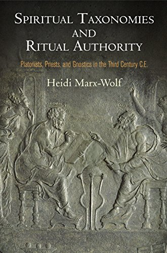 9780812247893: Spiritual Taxonomies and Ritual Authority: Platonists, Priests, and Gnostics in the Third Century C.E (Divinations: Rereading Late Ancient Religion)
