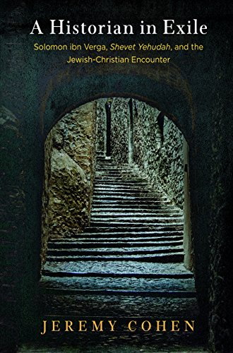 A Historian in Exile: Solomon ibn Verga,: Cohen, Jeremy