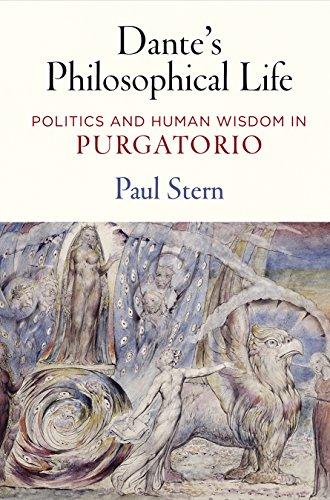"9780812250114: Dante's Philosophical Life: Politics and Human Wisdom in ""Purgatorio"""
