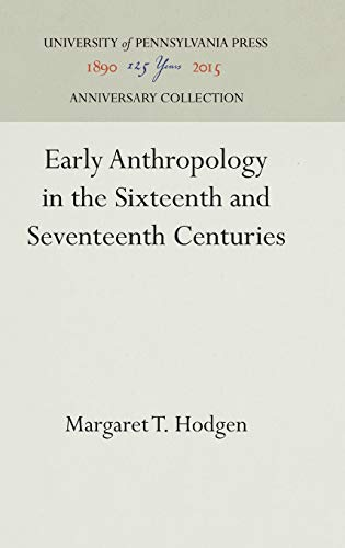 9780812273458: Early anthropology in the sixteenth and seventeenth centuries