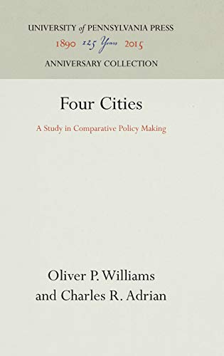 Four Cities: A Study in Comparative Policy Making: Williams, Oliver P.