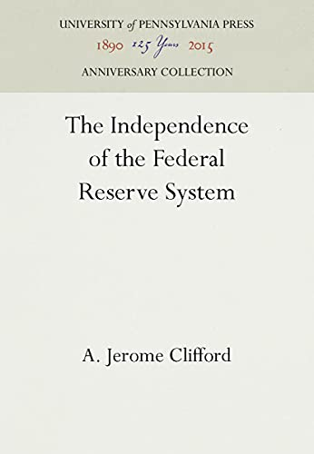 9780812273885: The Independence of the Federal Reserve System