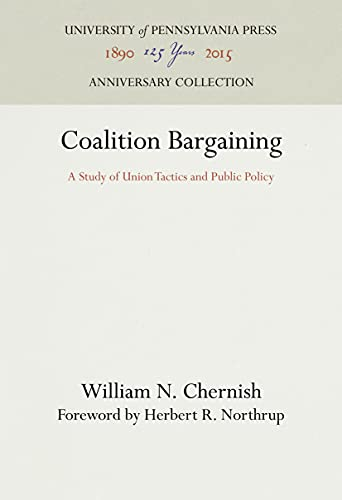 9780812275896: Coalition bargaining;: A study of union tactics and public policy, (Industrial Research Unit studies, no. 45)