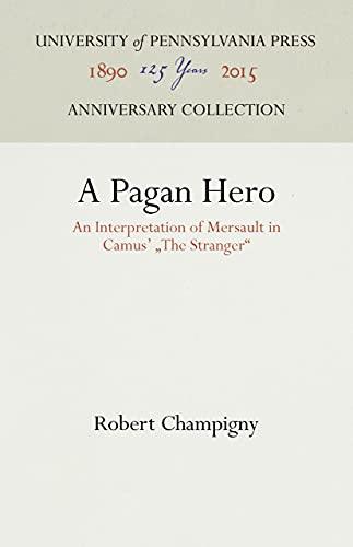 9780812275971: Pagan Hero: An Interpretation of Meursault in Camus'