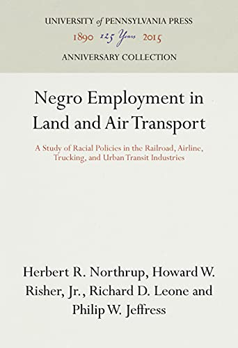 9780812276329: Negro employment in land and air transport;: A study of racial policies in the railroad, airline, trucking, and urban transit industries, (Studies of Negro employment)