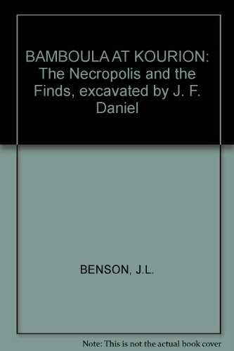 Bamboula at Kourion;: The necropolis and the finds excavated by J. F. Daniel, (Museum monograph o...