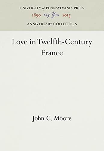 Love in Twelfth-Century France: Moore, John Clare