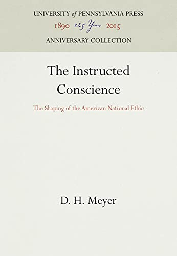 9780812276510: The Instructed Conscience: The Shaping of the American National Ethic