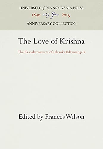 The Love of Krishna: the Krsnakarnamrta of Lilasuka Bilvamangala,