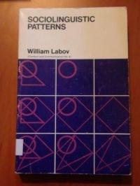 Sociolinguistic Patterns: William Labov