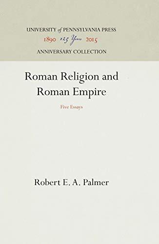 Roman Religion and Roman Empire: Five Essays (Haney Foundation Series) Palmer, Robert E. A.