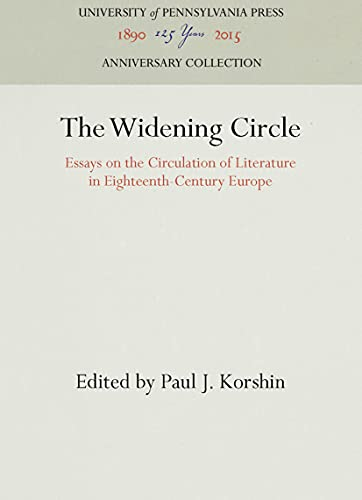 The Widening Circle : Essays on the Circulation of Literature in Eighteenth-Century Europe