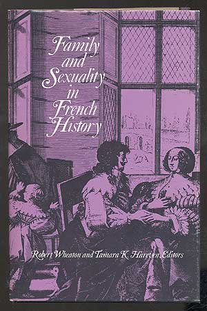 9780812277753: Family and Sexuality in French History