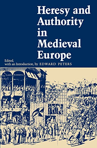 Heresy and Authority in Medieval Europe: Documents in Translation (The Middle Ages Series): Edward ...
