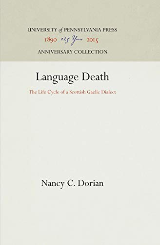Language Death, The Life Cycle of a Scottish Gaelic Dialect.: Dorian, Nancy C.