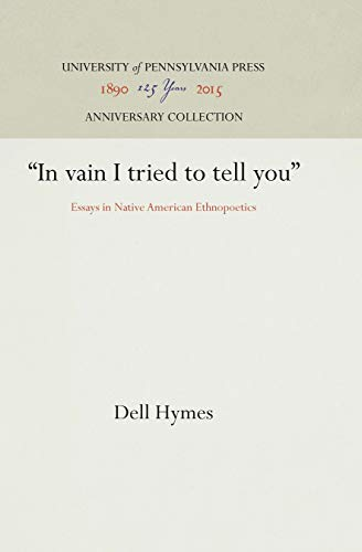 "9780812278064: ""In Vain I Tried to Tell You"": Essays in Native American Ethnopoetics"