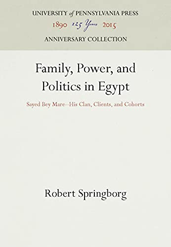 9780812278354: Family, Power, and Politics in Egypt: Sayed Bey Mare--His Clan, Clients, and Cohorts