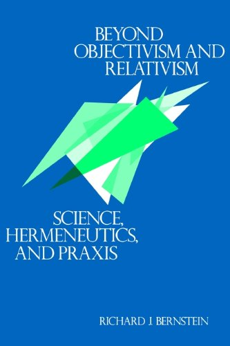 9780812279061: Beyond Objectivism and Relativism: Science, Hermeneutics, and Praxis