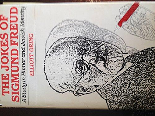 The Jokes of Sigmund Freud: A Study: Oring, Elliott