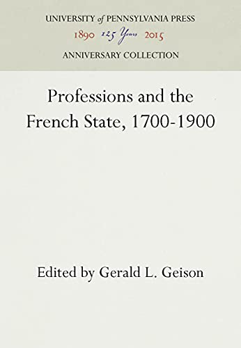 9780812279122: Professions and the French State, 1700-1900