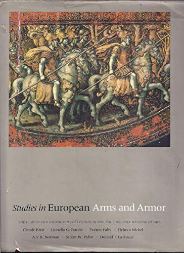 Studies in European Arms and Armor: The: Nickel, Helmut; Boccia,