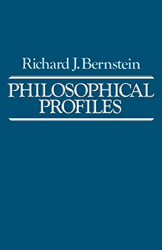 Philosophical Profiles: Essays in a Pragmatic Mode: Bernstein, Richard J.