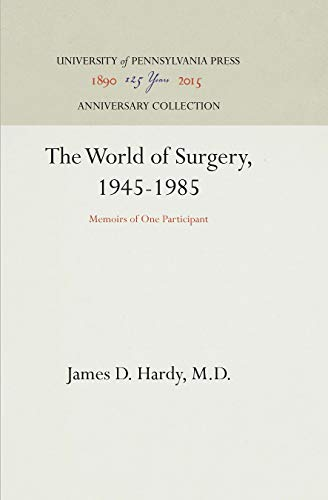 9780812280005: The World of Surgery, 1945-1985: Memoirs of One Participant