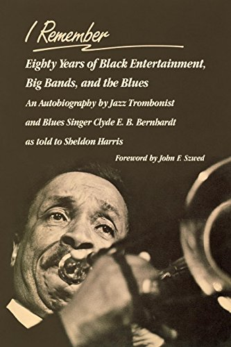 I Remember: Eighty Years of Black Entertainment, Big Bands, and the Blues (0812280180) by Clyde E. B. Bernhardt