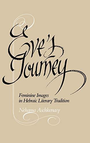 9780812280333: Eve's Journey: Feminine Images in Hebraic Literary Tradition