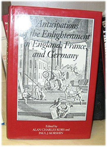 9780812280579: Anticipations of the Enlightenment in England, France and Germany