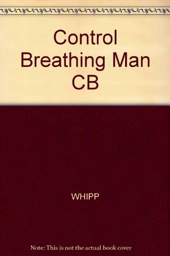 The Control of Breathing in Man: Univ of Pennsylvania Pr
