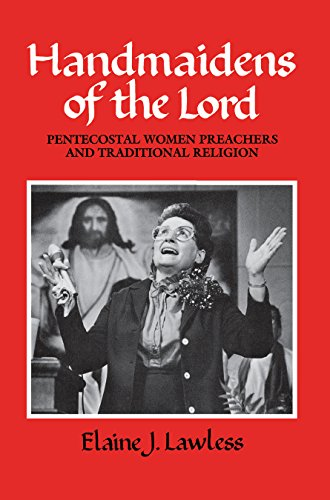 9780812281002: Handmaidens of the Lord: Pentecostal Women Preachers and Traditional Religion (PUBLICATIONS OF THE AMERICAN FOLKLORE SOCIETY NEW SERIES)