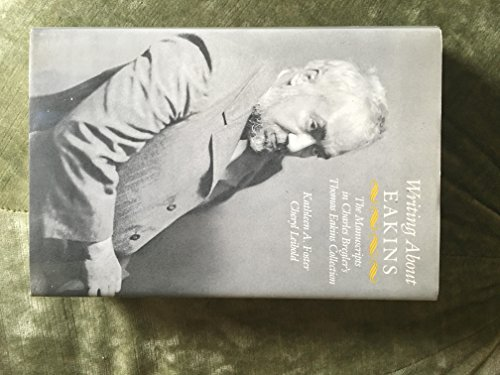 9780812281071: Writing About Eakins: The Manuscripts in Charles Bregler's Thomas Eakins Collection