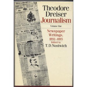 9780812281095: Theodore Dreiser Journalism: Newspaper Writing, 1892-1895 (University of Pennsylvania Dreiser Edition)