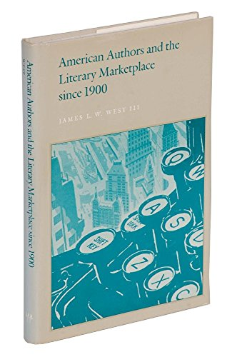American authors and the literary marketplace since 1900 (A Publication of the A.S.W. Rosenbach ...