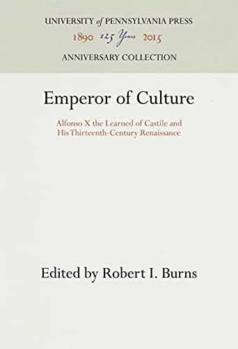 9780812281163: Emperor of Culture: Alfonso X the Learned of Castile and His Thirteenth-Century Renaissance (Middle Ages Series)