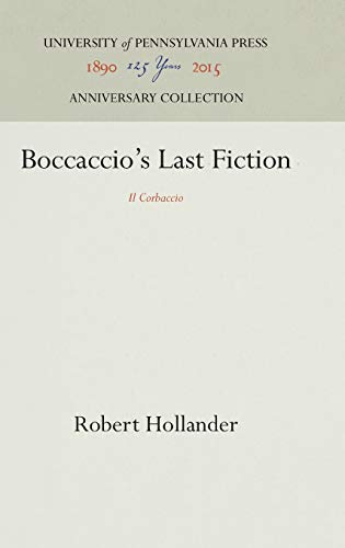 "Boccaccio's Last Fiction: ""Il Corbaccio"" (The Middle Ages Series) (0812281276) by Robert Hollander"